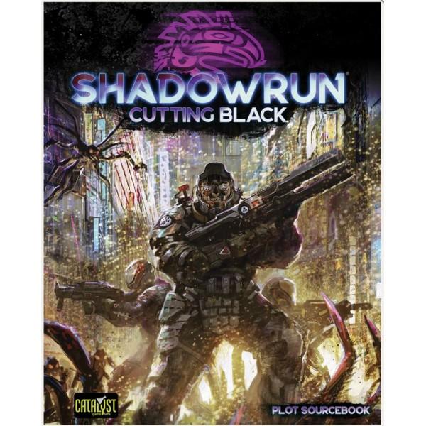 Shadowrun - 6th Edition - Cutting Black (Plot Sourcebook)