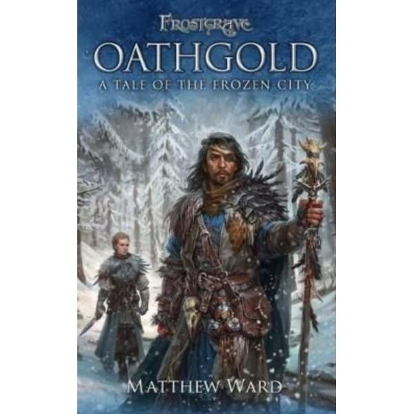 Frostgrave - Oathgold - A Tale of the Frozen City (Novel)