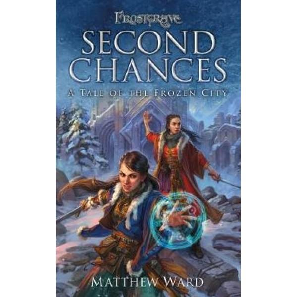 Frostgrave - Second Chances - A Tale of the Frozen City (Novel)