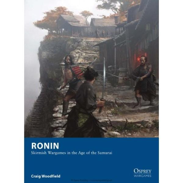 Ronin - Rulebook - Skirmish Wargaming in the Samurai Age