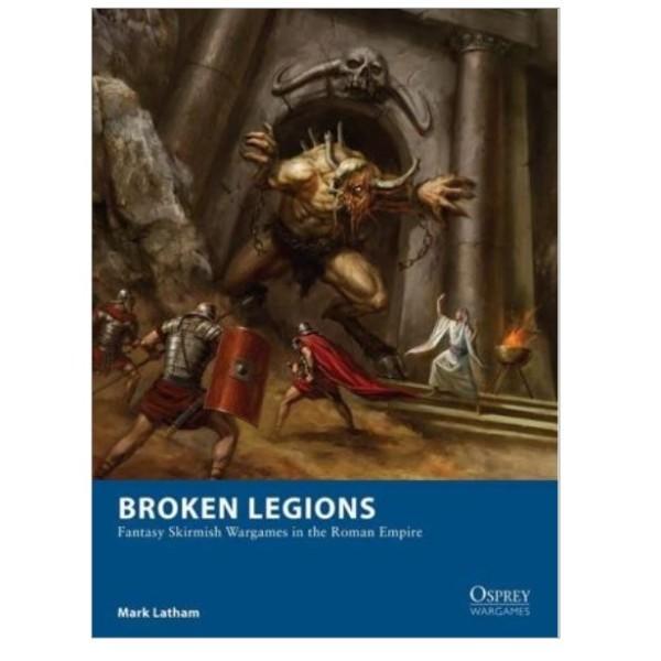 Osprey Wargames - Broken Legions - Rulebook