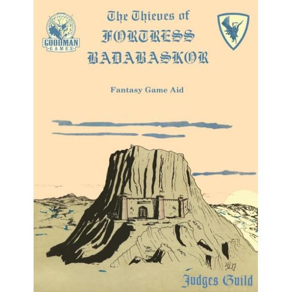 Goodman Games - Judges Guild Classic Reprint: The Thieves of Fortress Badabaskor (1E Adventure)