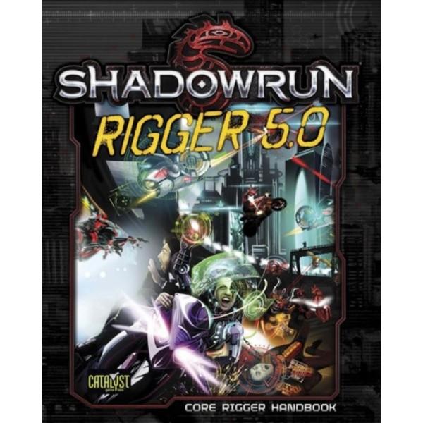 Shadowrun - 5th Edition - Rigger 5.0